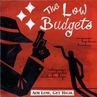 Low Budgets - Aim Low Get High